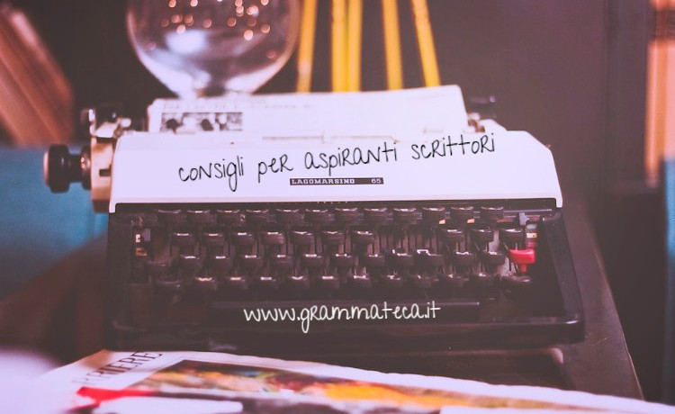 consigli-per-aspiranti-scrittori-grammateca